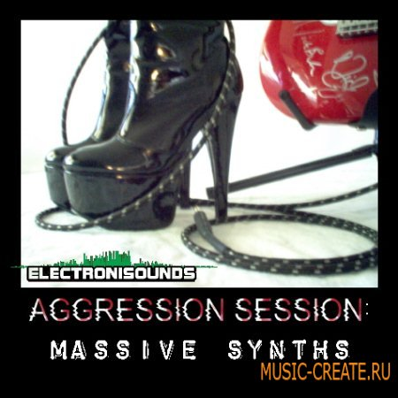 ElectroniSounds - Aggression Session Massive Synths (WAV) - сэмплы синтезаторов