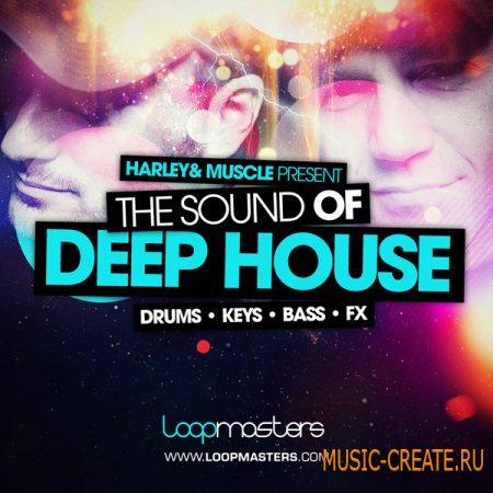 Loopmasters - Harley & Muscle The Sound Of Deep House (Multiformat) - сэмплы  Deep House, Electronica, House, Soul