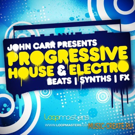 Loopmasters - John Carr Presents; Progressive House And Electro (Multiformat) - сэмплы Progressive House, Electro House, Electro, House
