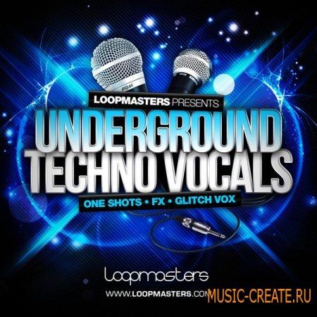 Loopmasters - Underground Techno Vocals (Multiformat) - вокальные звуки, глитчи, FX