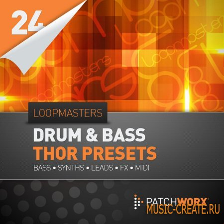 Loopmasters Presents DnB Synths - Thor (Midi & Synth Presets) - пресеты для Reason Thor