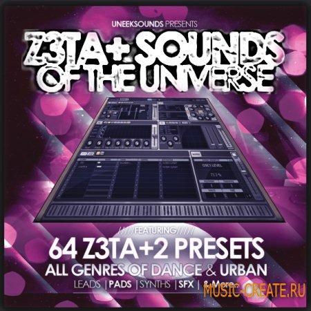 Uneek Sounds - Z3ta+ Sounds Of The Universe - пресеты для Z3ta+2