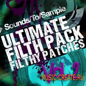 Sounds To Sample - Ultimate Filth Pack Vol. 2 - пресеты для Massive