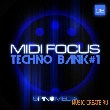 5Pin Media - MIDI Focus - Techno Bank #1 (Multiformat) - сэмплы Techno