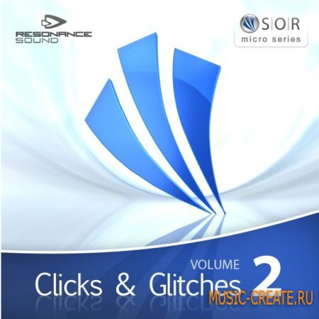 Resonance Sound - SOR Clicks and Glitches Vol 2 (Multiformat) - сэмплы Electro, Glitch, House, Techno, Minimal House, Tech House