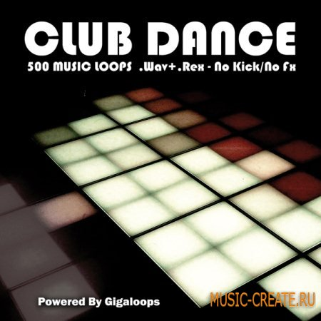 Giga Loops - 500 Club Music Loops (WAV REX) - сэмплы Dance, House, Electro, Progressive House