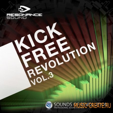 Resonance Sound - SOR: Kick Free Revolution Vol. 3 (Multiformat) - сэмплы Electro, Techno, Trance, Electro House, Minimal, Tech House