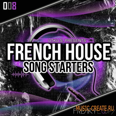 Freaky Loops - French House Songstarters (WAV) - сэмплы French House