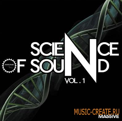 Industrial Strength Records - Science of Sound Vol 1 - пресеты NI Massive