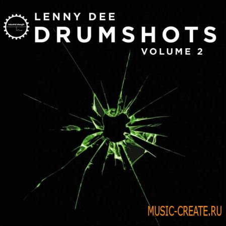 Industrial Strength Records - Lenny Dee - Drum Shots Vol. 2 (Multiformat) - драм сэмплы