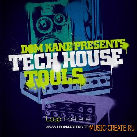 Loopmasters - Dom Kane Tech House Tools (MULTIFORMAT) - сэмплы Tech-House