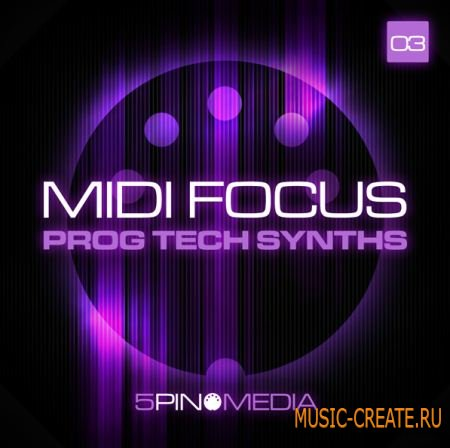 5 Pin Media - MIDI Focus: Prog Tech Synths (MULTIFORMAT) - сэмплы Progressive, Tech House