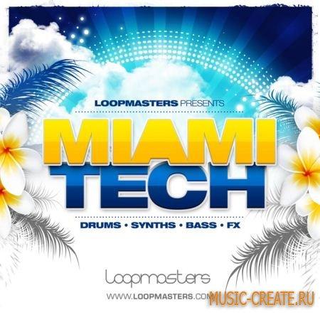 Loopmasters - Miami Tech (Multiformat) - сэмплы Tech House