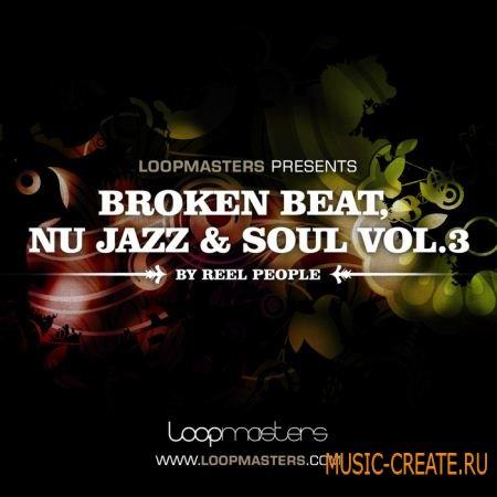 Loopmasters - Reel People: Broken Beat Nu Jazz and Soul Vol 3 (MULTIFORMAT) - сэмплы Breakbeat, Breaks, Broken Beats, Jazz, Soul, Funk
