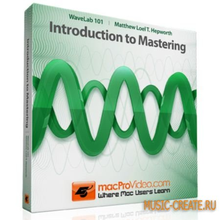 MacProVideo - WaveLab 101 Introduction To Mastering TUTORiAL (SYNTHiC4TE)