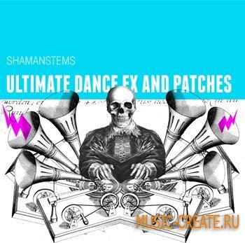 ShamanStems - Ultimate Dance Fx and Patches (Wav Sylenth1 NI Massive patches)