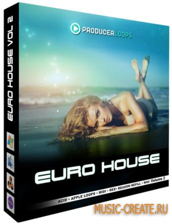 Producer Loops - Euro House Vol 2 (MULTIFORMAT) - сэмплы Euro House
