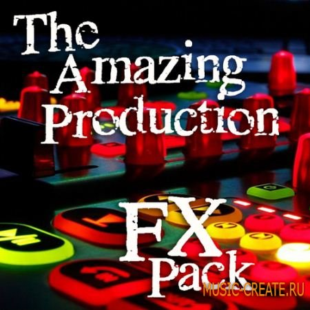 The Amazing Production FX Pack (WAV) - звуковые эффекты