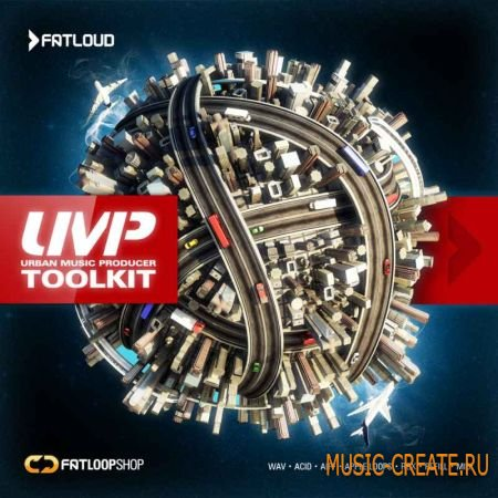 FatLoud - Urban Music Producer Toolkit (WAV REX AIFF REFILL MIDI) - сэмплы Hip Hop, R&B, Modern Pop, Urban Dance
