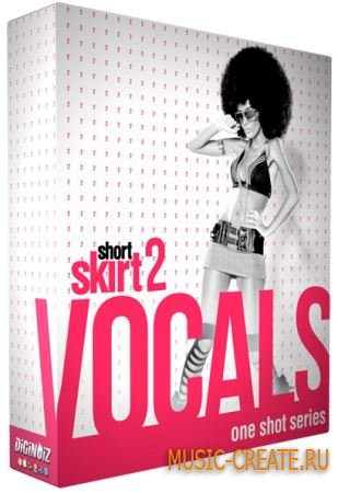 Diginoiz - Short Skirt Vocals 2 (WAV AIFF) - сэмплы вокалов Hip Hop, R&B, Pop