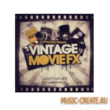 Loopmasters - Vintage Movie FX (MULTiFORMAT) - звуковые эффекты