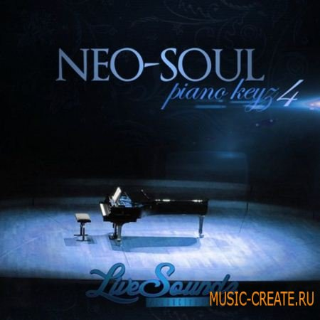 Live Soundz Productions - Neo Soul: Piano Keyz 4 (WAV MIDI REASON) - сэмплы Broken Beat, Nu Jazz, Nu Soul