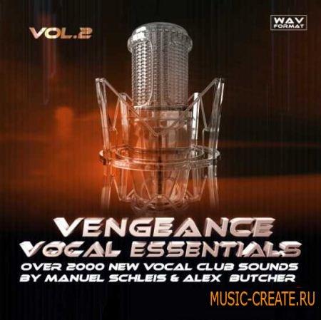 Vengeance Sound - Vocal Essentials Vol.2 (WAV) - вокальные сэмплы