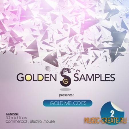 Golden Samples - Gold Melodies Vol.2 (MIDI) - мелодии Dance, House, Electro House