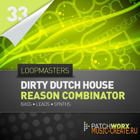 Loopmasters - Utku-S Dirty Dutch House Reason 6 Combinator (MIDI / Synth Presets)