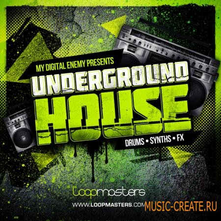 Loopmasters - My Digital Enemy Presents Underground House (MULTiFORMAT) - сэмплы House