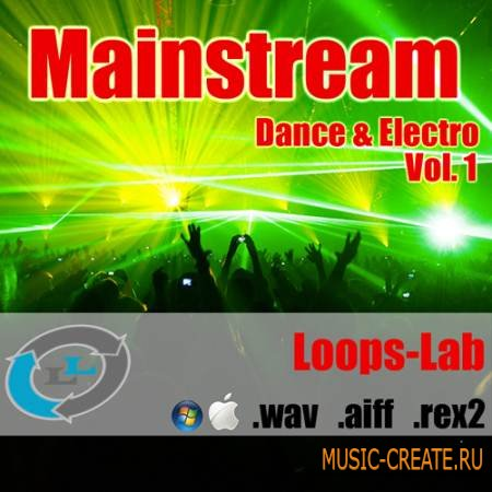 Loops Lab - Mainstream Vol 1 (WAV REX AIFF) - сэмплы Dance, Electro
