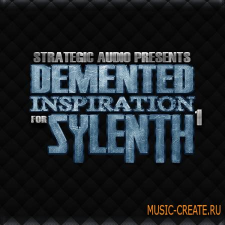 Strategic Audio - Demented Inspiration For Sylenth1 (Sylenth1 Patches - FLP)