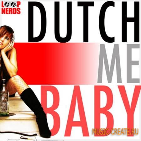 Loop Nerds - Dutch Me Baby (WAV MIDI) - сэмплы Electro House, Dutch House