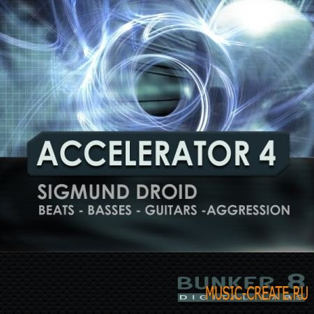 Bunker 8 Digital Labs - Accelerator 4 (MULTiFORMAT) - сэмплы industrial, techno, nu metal и hard rock