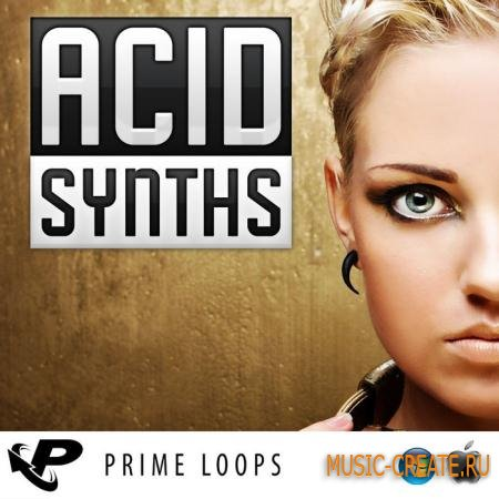 Prime Loops - Acid Synths (WAV) - сэмплы Electro House, Breakbeat, Techno