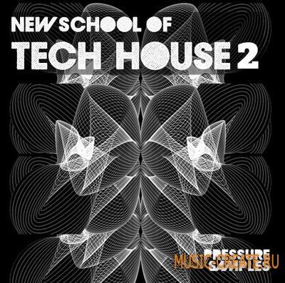 Pressure Samples - New School of Tech House 2 (WAV) - сэмплы Tech House