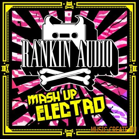 Rankin Audio - Mash Up Electro (WAV, Massive Presets) - сэмплы Dubstep, Drum and Bass, Electro House, Garage, Electro