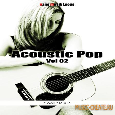 Nano Musik Loops - Acoustic Pop Vol 2 (WAV MIDI) - сэмплы Pop
