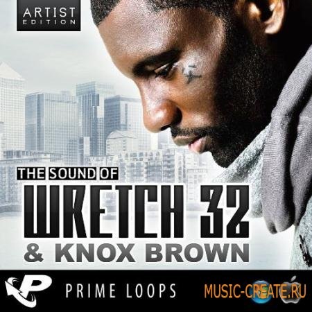 Prime Loops - The Sound Of Wretch 32 & Knox Brown (WAV REX AIFF) - сэмплы Pop