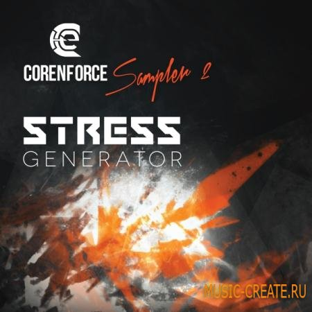 Corenforce - Stress Generator (WAV) - сэмплы Industrial, Hardcore, Hardstyle, Breakcore, Dark DnB