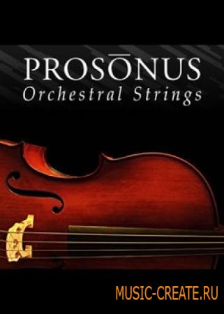 Big Fish Audio - Prosonus - Orchestral Strings (KONTAKT) - библиотека струнных инструментов