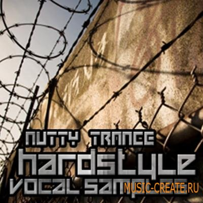 Nutty Trance - Hardstyle Vocals (WAV) - вокальные сэмплы