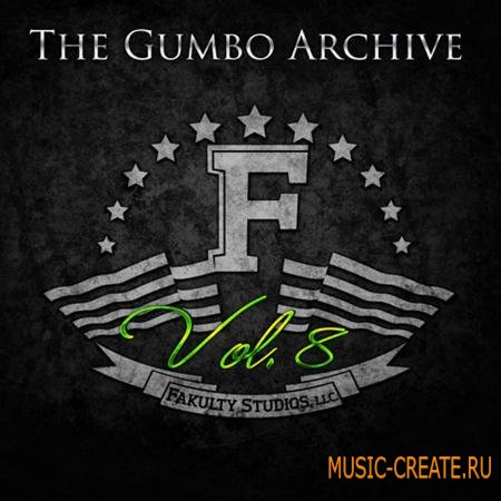 Fakulty Studios - The Gumbo Archive Vol 8 (WAV AIFF) - сэмплы Pop, Hip Hop, Dance