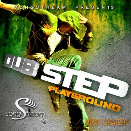 Song Stream - Dubstep Playground (WAV MIDI FLP) - сэмплы Dubstep