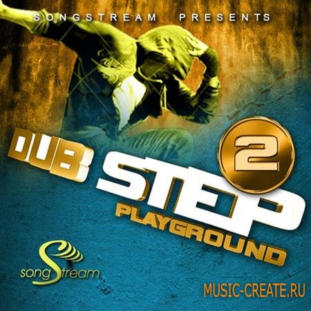Song Stream - Dubstep Playground 2 (WAV MIDI FLP) - сэмплы Dubstep