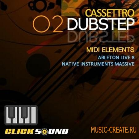 Clicksound Cassettro Dubstep MIDI Elements Vol 2 For Ableton Template