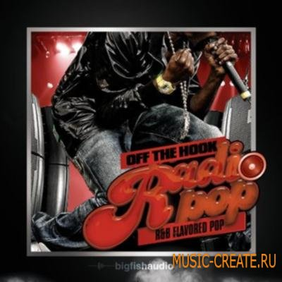 Big Fish Audio - Off The Hook: Radio Pop (MULTiFORMAT) - сэмплы Pop