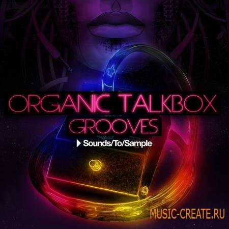 Sounds To Sample - Organic Talkbox Grooves (WAV MIDI) - сэмплы Electro, Disco, Indie