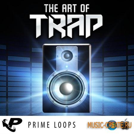 Prime Loops - The Art Of Trap (MULTiFORMAT) - сэмплы Trap, Hip Hop
