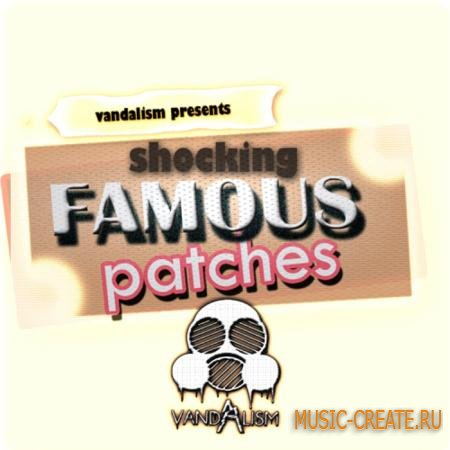 Vandalism - Shocking Famous Patches (Sylenth1 Patches)